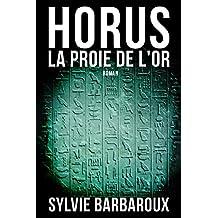 Horus La proie de l'or - Roman Egypte aventure historique ancienne polar