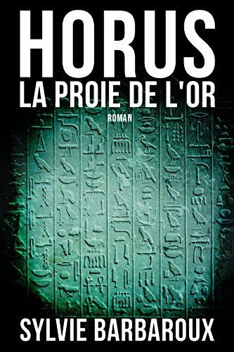 horus-la-proie-de-l-39-or-roman-egypte-aventure-historique-ancienne-polar