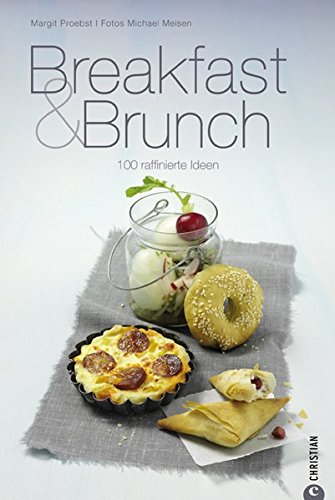 Breakfast & Brunch 100 raffinierte Ideen (Cook & Style)