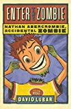 Enter the Zombie (Nathan Abercrombie, Accidental Zombie, Band 5)