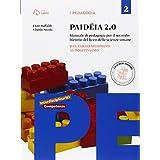 Paidéia 2.0. Manuale di pedagogia. Con e-book. Con espansione online. Per il Liceo delle scienze umane
