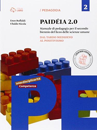 Paidéia 2.0. Manuale di pedagogia. Per il Liceo delle scienze umane. Con e-book. Con espansione online