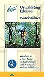 Urwaldsteig Edersee. Wanderführer: Wandern in wilder Natur im Natur- und Nationalpark Kellerwald-Edersee