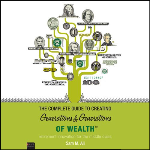 The Complete Guide to Creating Generations and Generations of Wealth  Audiolibri