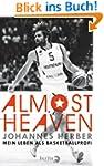 Almost Heaven: Mein Leben als Basketb...