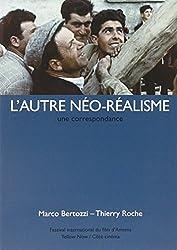 L'autre néo-réalisme : Une correspondance
