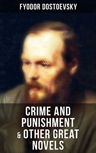 Crime and Punishment & Other Great Novels of Dostoevsky: Including The Brother's Karamazov, The Idiot, Notes from Underground, The Gambler & Demons (The Possessed / The Devils) (English Edition) por Fyodor Dostoevsky