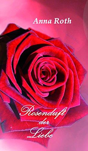 Rosenduft der Liebe: exklusiv-selektiert