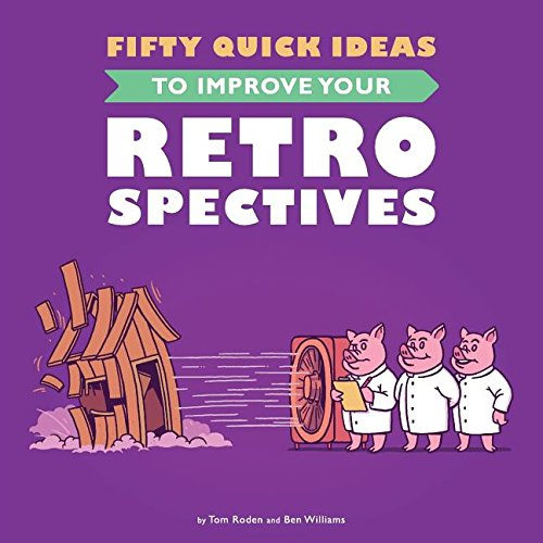 Fifty Quick Ideas To Improve Your Retrospectives Idee Software