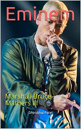 Eminem: Marshall Bruce Mathers III (English Edition)