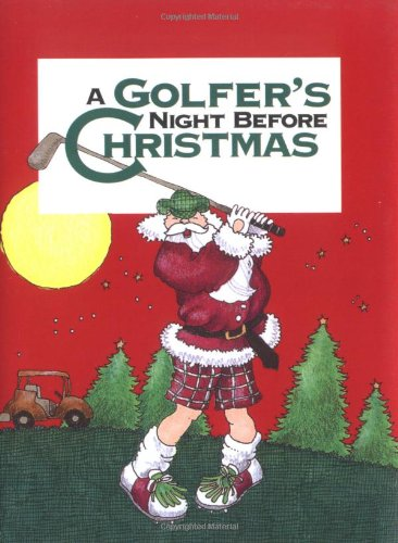 A Golfer's Night Before Christmas (Night Before Christmas (Gibbs)) -