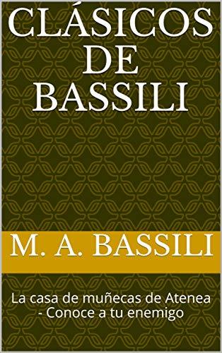 CLÁSICOS DE BASSILI: La casa de muñecas de Atenea - Conoce a tu enemigo