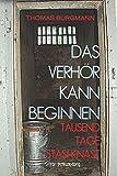 DAS VERHÖR KANN BEGINNEN: TAUSEND TAGE STASI-KNAST - Thomas Burgmann