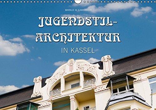 Jugendstil-Architektur in Kassel (Wandkalender 2016 DIN A3 quer): Einige der schönsten...