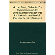 Kirche - Staat - Diakonie. Zur Rechtssprechung des Bundesverfassungsgerichts im diakonischen Bereich