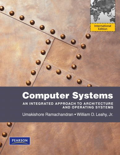 Computer Systems: An Integrated Approach to Architecture and Operating Systems: International Edition