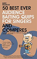 50 Best Ever Audience Baiting Quips For Singers And Comperes
