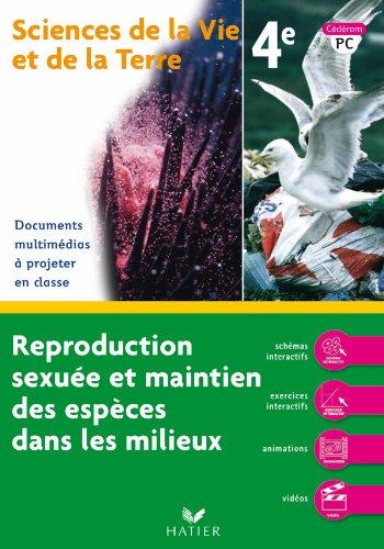 Svt 4e reproduction sexuee et maintien des especes dans les milieux - CD-ROM PC par M Dupuis