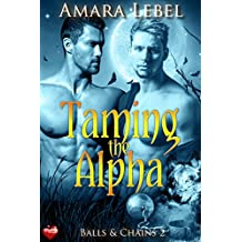 Taming the Alpha (Balls & Chains Book 2)