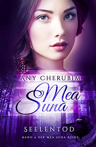 Mea Suna - Seelentod: Band 4 by [Cherubim, Any]
