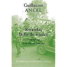 Rwanda, la fin du silence: Témoignage d'un officier français (Mémoires de Guerre t. 23)