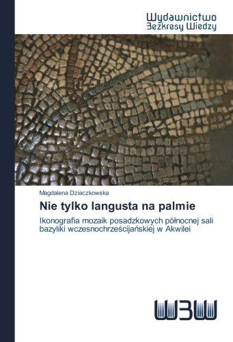 Nie tylko langusta na palmie: Ikonografia mozaik posadzkowych północnej sali bazyliki wczesnochrześcijańskiej w Akwilei