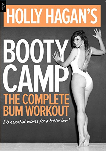 Holly Hagan's Booty Camp: The Complete Bum Workout