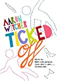 Ticked Off by Aaron Witcher