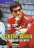 Ayrton Senna. Le immagini del mito. Ediz. illustrata