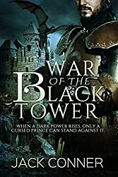 War of the Black Tower: Part One of an Epic Fantasy Series: Cursed by the Dark Lord (The War of the Black Tower Trilogy Book 1) (English Edition)