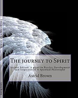 The journey to Spirit (English Edition) par [Brown, Astrid]
