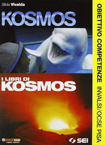 Kosmos. I libri di Kosmos. Obiettivo competenze. INVALSI/OCSE Pisa. Per la Scuola media