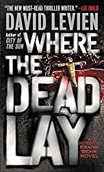 [Where the Dead Lay : A Detective Frank Behr Novel] (By (author) David Levien) [published: June, 2010]