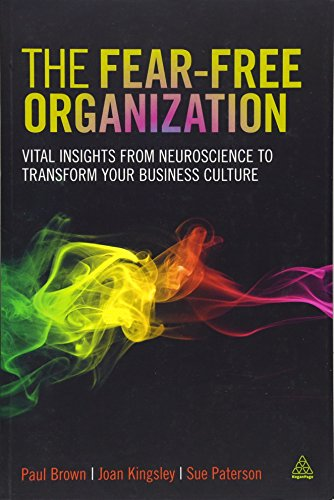 The Fear-free Organization: Vital Insights from Neuroscience to Transform Your Business Culture