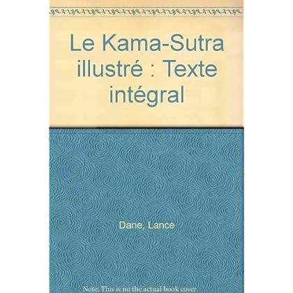 Le Kama-Sutra illustré : Texte intégral