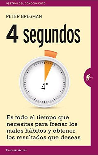 4 segundos (Gestión del conocimiento) por Peter Bregman