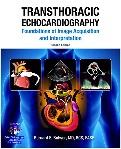 Transthoracic Echocardiography: Foundations Of Image Acquisition And Interpretation: 2nd Edition por Bernard Bulwer epub
