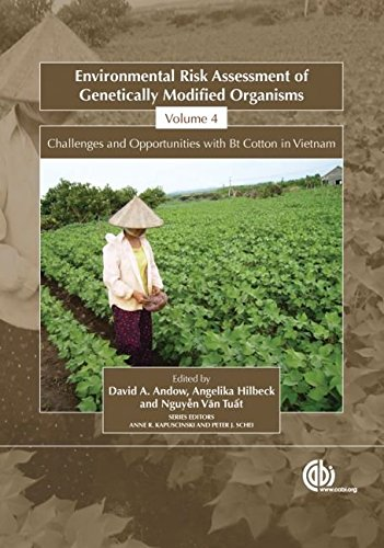 [(Environmental Risk Assessment of Genetically Modified Organisms: Challenges and Opportunities with Bt Cotton in Vietnam v. 4)] [Edited by D. A. Andow ] published on (September, 2008)