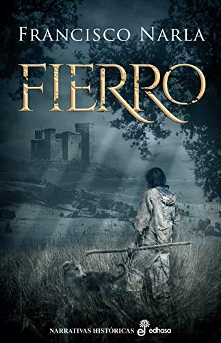 Fierro (Narrativas Históricas) eBook: Narla, Francisco: Amazon.es ...