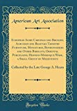 European Ivory Carvings and Bronzes, Aubusson and Beauvais Tapestry Furniture, Miniatures, Bonbonnieres and Other Bibelots, Oriental Porcelains, ... by the Late George A. Hearn (Classic Reprint)