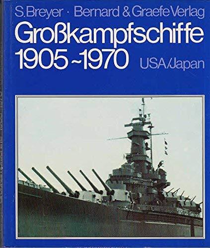 Großkampfschiffe 1905 - 1970 USA - Japan