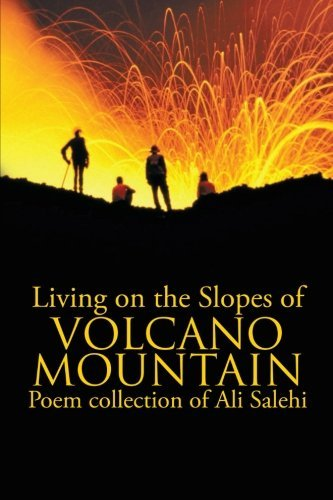 Living on the Slopes of Volcano Mountain by Ali Salehi (2012-11-15)