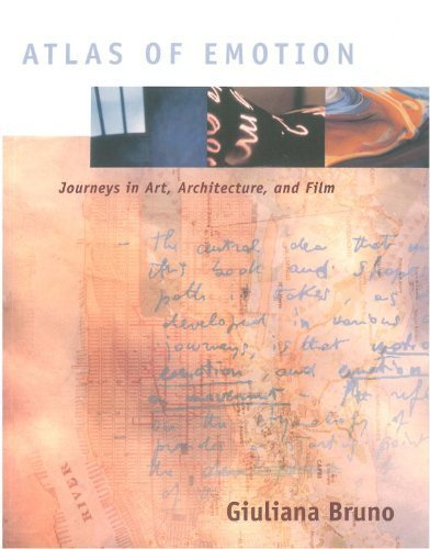Atlas of Emotion: Journeys in Art, Architecture, and Film by Bruno, Giuliana (2007) Paperback