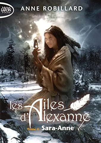 Les ailes d'Alexanne - tome 4 Sara-Anne