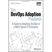 The Devops Adoption Playbook: A Guide to Adopting Devops in a Multi-Speed It Enterprise