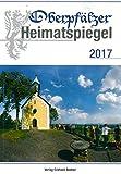 Oberpfälzer Heimatspiegel / Oberpfälzer Heimatspiegel 2017
