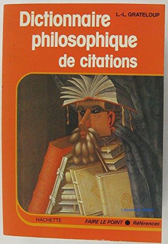 Dictionnaire philosophique des citations.