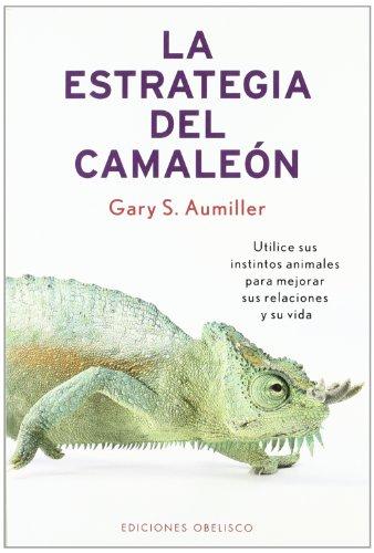 La estrategia del camaleón (AUTOAYUDA) por GARY S. AUMILLER