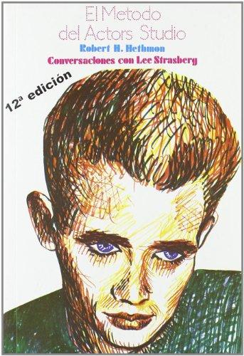 El Método Del Actors Studio (Arte / Teoria teatral) por R. H. Hethmon