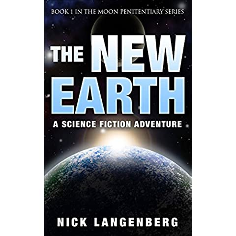 The New Earth: Book 1 In The Moon Penitentiary Series (English Edition)